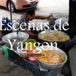 Videos: Escenas de Yangon