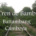 Videos: Battambang – El Tren de Bambú