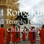 Videos: Wat Rong Khun