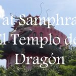Videos: Wat Samphran – El Templo del Dragón