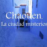 Videos: Chaouen, la ciudad azul de Marruecos