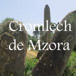 Videos: Cromlech de Mzora