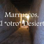 """Videos: Marruecos, el """"otro"""" desierto"""