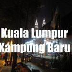 Videos: Barrios Típicos de Kuala Lumpur. Kampung Baru